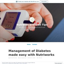 Management of Diabetes made easy with Nutriworks