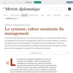 Le cynisme, valeur montante du management, par Clarice Victor (Le Monde diplomatique, août 2014)
