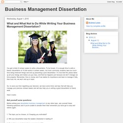 Business Management Dissertation: What and What Not to Do While Writing Your Business Management Dissertation?