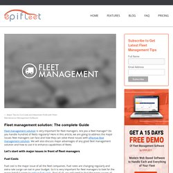 Fleet Management Solution : The Complete GuideFleet Management Blog, Operation Tips and Educational Resource