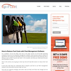Fleet Management software tips for reducing fuel costsFleet Management Blog, Operation Tips and Educational Resource