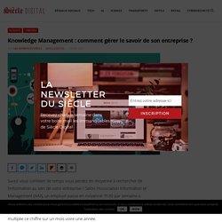 Knowledge Management : comment gérer le savoir de son entreprise ?