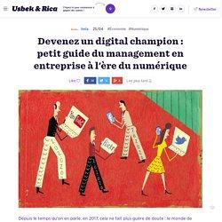 Devenez un digital champion : petit guide du management en entreprise à l'ère du numérique