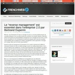 """Le """"reverse management"""" est essentiel dans l'entreprise 2.0 par Bertrand Duperrin"""