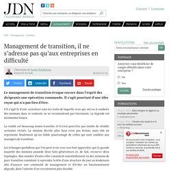 Management de transition, il ne s'adresse pas qu'aux entreprises en difficulté