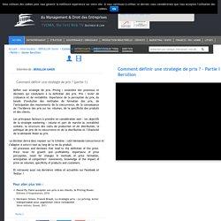 Comment définir une stratégie de prix (partie I) - Xavier Bersillon TVDMA est la 1ère Web TV du Management et Droit des Entreprises