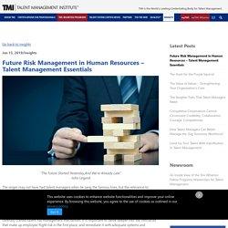 Future Risk Management in Human Resources – Talent Management Essentials