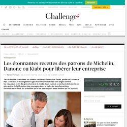 Management: les étonnantes recettes des patrons de Michelin, Danone ou Kiabi pour libérer leur entreprise