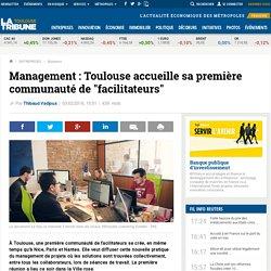 """Management : Toulouse accueille sa première communauté de """"facilitateurs"""""""