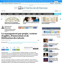 Le management par projet, vecteur d'agilité, d'innovation et de fidélisation des talents