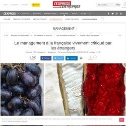 Le management à la française vivement critiqué par les étrangers - L'Express L'Entreprise