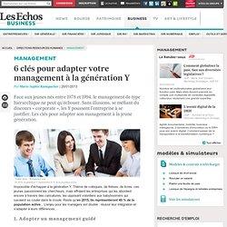 6 clés pour adapter votre management à la génération Y - Les Echos Business