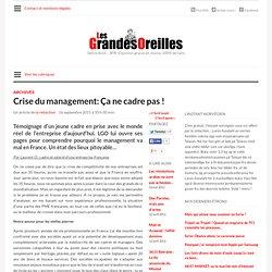 Crise du management: Ça ne cadre pas !