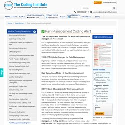 Pain Management Coding Alert: Latest News, Guidelines, & Expert Insight