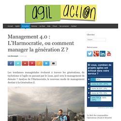 Management 4.0 : L'Harmocratie, ou comment manager la génération Z ?