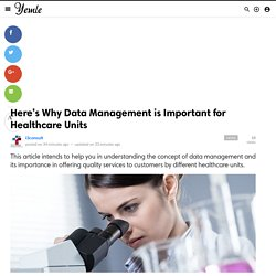 Here's Why Data Management is Important for Healthcare Units