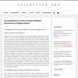 Un management en holacratie pour TalkSpirit : Entretien avec Philippe Pinault