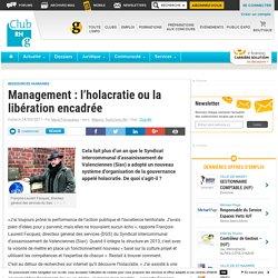 Management : l'holacratie ou la libération encadrée - Club RH