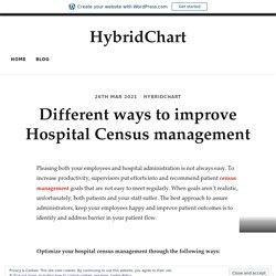 Different ways to improve Hospital Census management – HybridChart