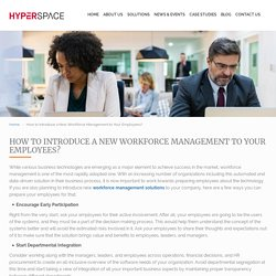 How to Introduce a New Workforce Management to Your Employees?