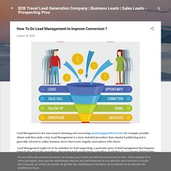 How To Do Lead Management to Improve Conversion ?