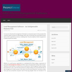 Lead Management Software – An Indispensable Business Tool