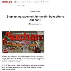 Stop au management inhumain, boycottons Auchan