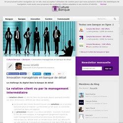 Le management pour innover en banque de détail