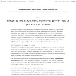 Reasons to hire a social media marketing agency in India to promote your business - Management Colleges, Business Schools, B Schools, Institutes in India