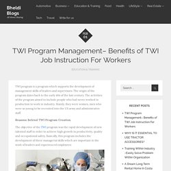 Benefits of TWI Job Instruction For Workers