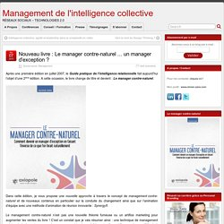 Nouveau livre : Le manager contre-naturel ... un manager d'exception ?