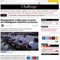 Management: 3 idées pour se servir de l'intelligence collective au bureau