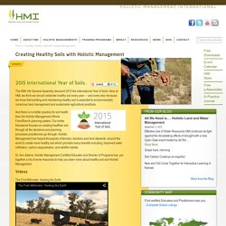 Creating Healthy Soils with Holistic Management - Holistic Management International