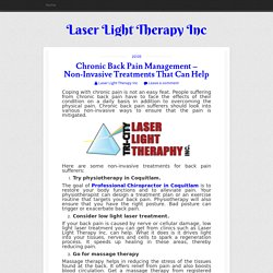 Chronic Back Pain Management – Non-Invasive Treatments That Can Help ~ Laser Light Therapy Inc