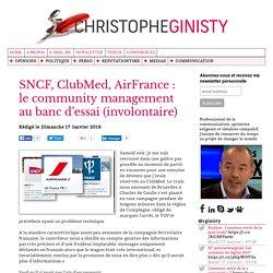 SNCF, ClubMed, AirFrance : le community management au banc d'essai (involontaire)