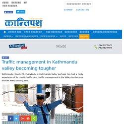 Traffic management in Kathmandu valley becoming tougher