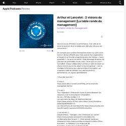 La table ronde du management: Arthur et Lancelot : 2 visions du management [La table ronde du management] on Apple Podcasts