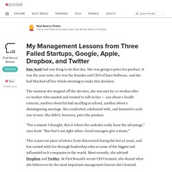 My Management Lessons from Three Failed Startups, Google, Apple, Dropbox, and Twitter - First Round Review - Pocket