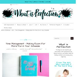 Time Management - Making Room For Fun - What is Perfection