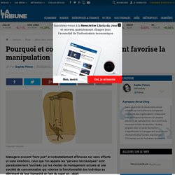Pourquoi et comment le management favorise la manipulation