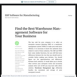 Find the Best Warehouse Management Software for Your Business – ERP Software for Manufacturing
