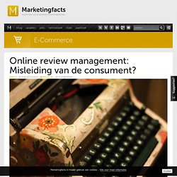 Online review management: Misleiding van de consument?
