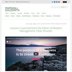 Lessons I Learned from the Father of Modern Management, Peter Drucker – Marshall Goldsmith