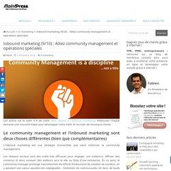 Inbound marketing (9/10) : Alliez community management et opérations spéciales