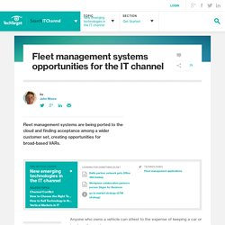 Fleet management systems opportunities for the IT channel