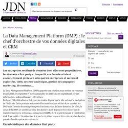 La Data Management Platform (DMP): le chef d'orchestre de vos données digitales et CRM