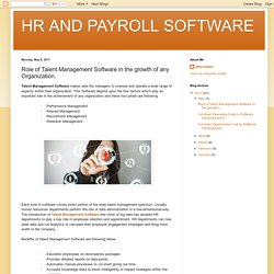 HR AND PAYROLL SOFTWARE: Role of Talent Management Software in the growth of any Organization.