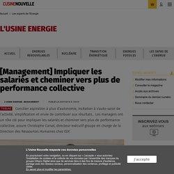 [Management] Impliquer les salariés et cheminer vers plus de performance collective - Les experts de l'Energie