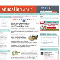 Education World: Classroom Management: Principals Help Teachers Develop Essential Skills