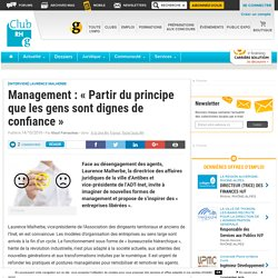 Management : « Partir du principe que les gens sont dignes de confiance » - Club RH